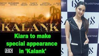 Kiara Advani to make special appearance in 'Kalank' - IANSINDIA
