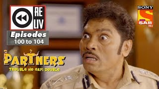 Weekly Reliv - Partners Trouble Ho Gayi Double - 16th April to 20th April 2018 - Episode 100 to 104 - SABTV