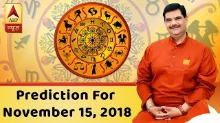 Daily Horoscope With Pawan Sinha: Prediction for November 15, 2018 - ABPNEWSTV
