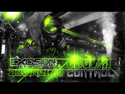 Excision & Downlink - Crowd Control -oHTfz-CHlsI