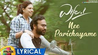 Wife, I Movie Songs | Nee Parichayame Song Lyrical | Abhishek Reddy | Gunnjan | GSSP Kalyan - MANGOMUSIC