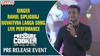 Singer Rahul Sipligunj Nuvaitvra Langa Song Live Perfomance @Pressure Cooker Movie Pre Release Event - ADITYAMUSIC