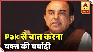 "BJP leader Subramanian Swamy says, ""Talking to Pakistan is a waste of time"" - ABPNEWSTV"