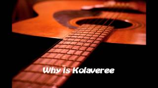 Royalty FreeRock:Why is Kolaveree