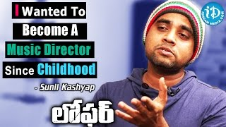 I Wanted To Become A Music Director Since Childhood - Sunil Kashyap    Loafer Movie - IDREAMMOVIES