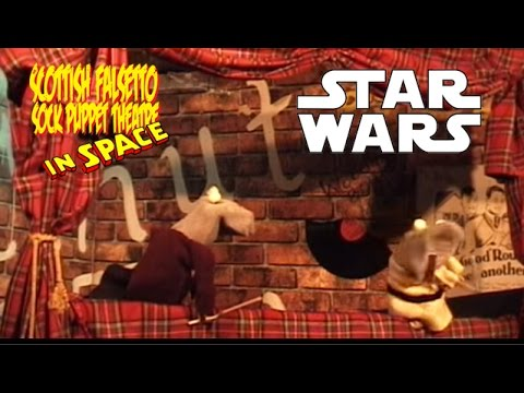 Star Wars - Scottish Falsetto Sock Puppet Theatre
