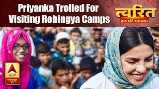 Twarit Manoranjan: Priyanka Chopra gets trolled for visiting Rohingya camps in Bangladesh - ABPNEWSTV