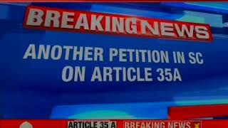 Another petition filed in Supreme Court regarding Article 35 (a) - NEWSXLIVE