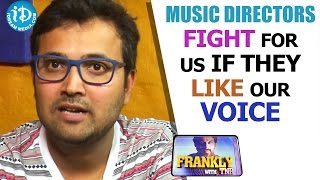 Music Directors Fight For Us If They Like Our Voice - Singer Sri Krishna - IDREAMMOVIES