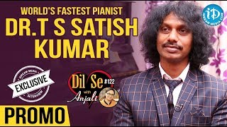 World's Fastest Pianist Dr.T.S.Sathish Kumar Interview - Promo || Dil Se With Anjali #122 - IDREAMMOVIES