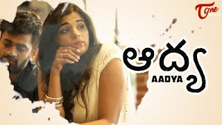 AADYA | Telugu Short Film 2019 | by Sandeep Raj Films | TeluguOne - YOUTUBE