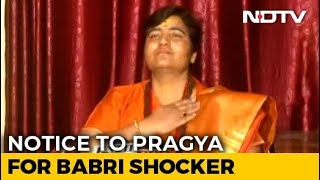 """Proud"" Of Babri Masjid Demolition, Says BJP's Pragya Thakur, Gets Notice - NDTV"