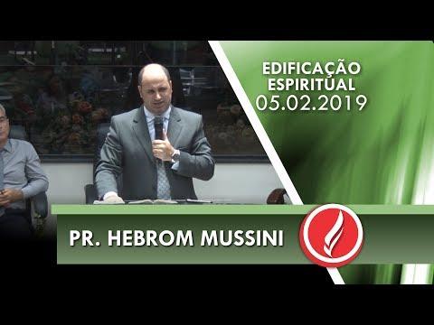 Culto de Edificação Espiritual - Pr. Hebrom Mussini - 05 02 2019