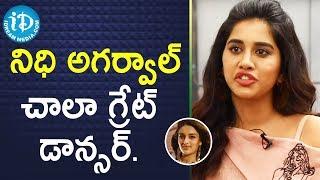 నిధి అగర్వాల్ చాలా గ్రేట్ డాన్సర్ - Actress Nabha Natesh || Talking Movies With iDream - IDREAMMOVIES