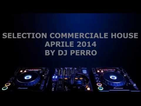 Selection Commerciale House Aprile 2014 By DJ Perro