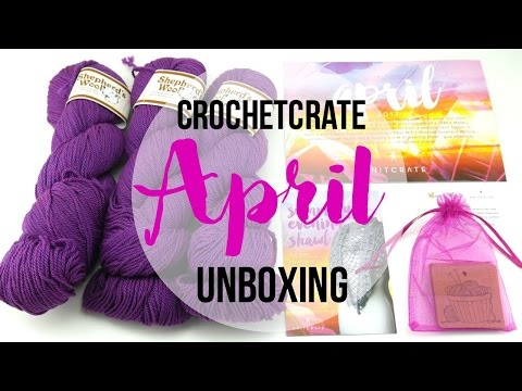 April CrochetCrate: Unboxing, Giveaway and Review! Episode 407