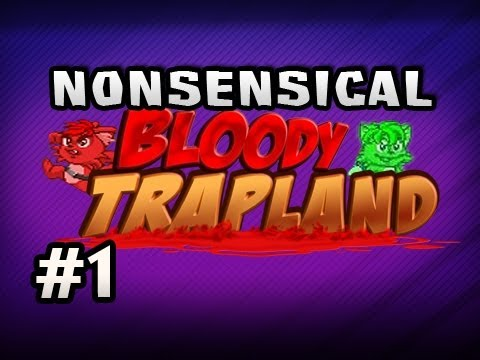 Nonsensical Bloody Trapland w/Nova &amp; Sp00n Ep.1 -  DEATH IS ALWAYS THE ANSWER