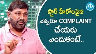 Nobody Complaints about Star Heroes in the Industry - Ram Prasad | Tollywood Diaries with Muralidhar - IDREAMMOVIES