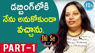 Dubbing Artist & Singer Srivalli Devasena Interview Part #1 || Dil Se With Anjali - IDREAMMOVIES