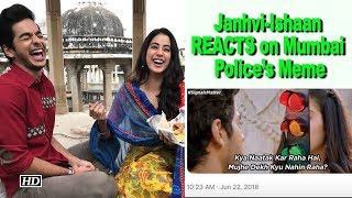 "Janhvi & Ishaan REACTS on Mumbai Police's ""Dhadak"" Meme - IANSINDIA"