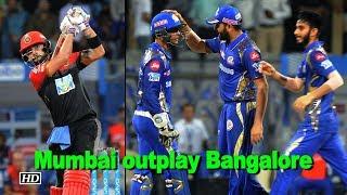 IPL 2018 | Mumbai outplay Bangalore in IPL tie - IANSINDIA