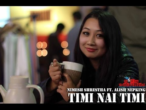 Timi nai Timi  Nimesh Shrestha Ft. Alish Nepking  | New Release | Nepali Music Video | Full HD 1080p