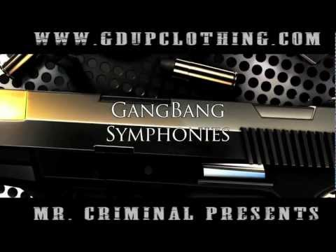 "Mr. Criminal Presents ""Gang Bang Symphonies"" (NEW 2011 PROMO VIDEO)"