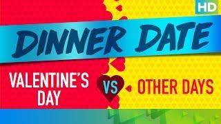 Dinner Date on Valentine's Day Vs. Other Days - EROSENTERTAINMENT