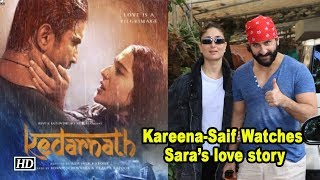 Kareena -Saif Watches Sara- Sushant's 'KEDARNATH' love story - IANSLIVE
