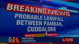 IMD's Cyclone alert in Tamil Nadu, Probable Landfall between Pambam, Cuddlore - NEWSXLIVE
