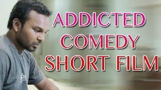 Addicted || Telugu Comedy Short Film 2015 || By Bobby - YOUTUBE