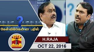 Exclusive Interview with BJP's National Sec. H. Raja – Kelvikku Enna Bathil 22-10-2016 – Thanthi TV Show Kelvikkenna Bathil