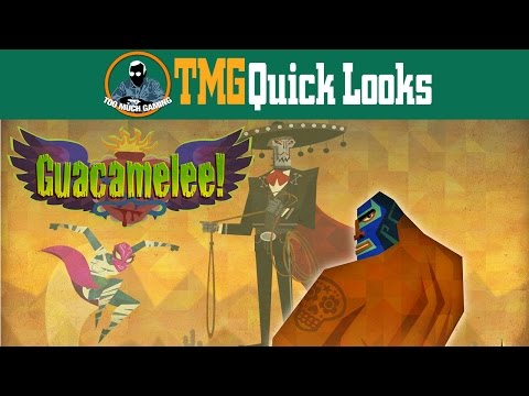 Guacamelee | Too Much Gaming Quick Looks