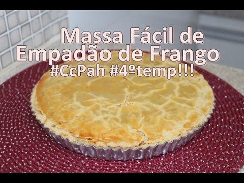 Massa Fácil de Empadão de Frango #CcPah #4ºtemp!!!