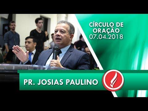 37º Congresso do Círculo de Oração AD Içara - Pr. Josias Paulino - 07 04 2018