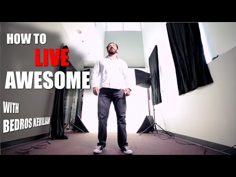 How To Live Awesome!