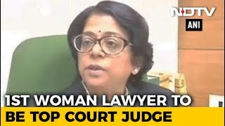 Indu Malhotra Will Be First Woman Lawyer Appointed As Supreme Court Judge - NDTV