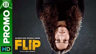 Get Flipped! | FLIP | Eros Now Original | All Episodes Streaming Now - EROSENTERTAINMENT