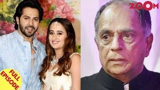 Varun REVEALS his wedding plans with Natasha | Pahlaj Nihalani REACTS over CBFC's favoritism & more - ZOOMDEKHO