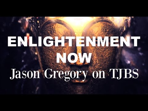 Enlightenment Now -  Jason Gregory on TJBS