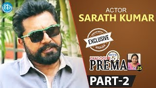 Actor Sarath Kumar Exclusive Interview Part #2 || Dialogue With Prema | Celebration Of Life - IDREAMMOVIES