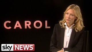 Cate Blanchett On Carol As A Movie About Love Regardless Of Gender - SKYNEWS