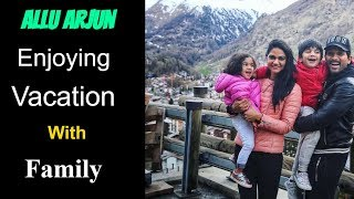 Allu Arjun enjoying Vacation In Switzerland With His Family - RAJSHRITELUGU