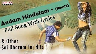 Andam Hindolam Remix Full Song with lyrics | Supreme Movie | Sai Dharam Tej, Raashi Khanna - ADITYAMUSIC