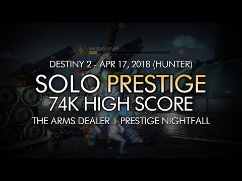 Solo 74k Prestige Nightfall: The Arms Dealer #MOTW