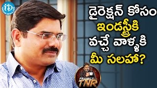 Madhura Sreedhar's Guidance For Upcoming Directors | Frankly With TNR | Talking Movies With iDream - IDREAMMOVIES