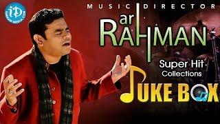 AR Rahman Super Hit Video Songs Jukebox || AR Rahman Hit Songs Collection || #Arrahman - IDREAMMOVIES