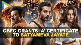 CBFC grants 'A' certificate to John Abraham starrer Satyameva Jayate - HUNGAMA