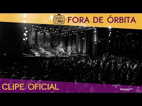 Fora de Órbita (Clipe Oficial do DVD) | Grupo do Bola OFICIAL
