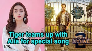 Student Of The Year 2 | Tiger teams up with Alia Bhatt for special song - IANSLIVE